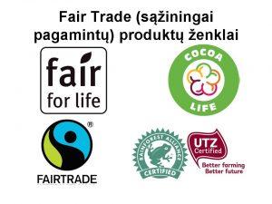 Fair Trade (sąžiningai pagamintų) produktų ženklai